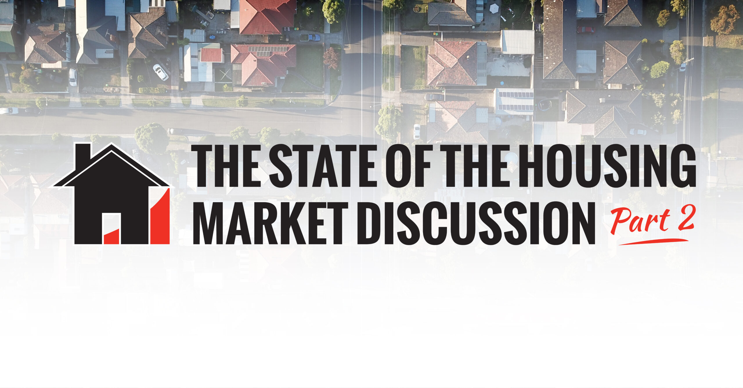 Graphic taht says The State of the Housing Market Discussion Part Two